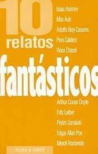 10 relatos fantásticos (Colección Diez relatos, #5)