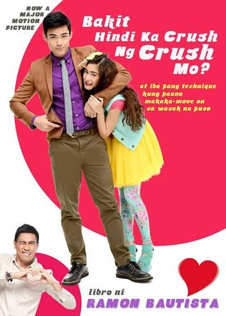 Bakit Hindi Ka Crush ng Crush Mo? by Ramon Bautista