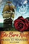 The Burn Rose: Pirates to Privateers