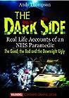 The Dark Side: Real Life Accounts of an NHS Paramedic