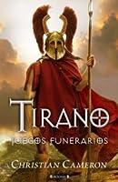 Tirano: Juegos Funerarios (Tyrant, #3)