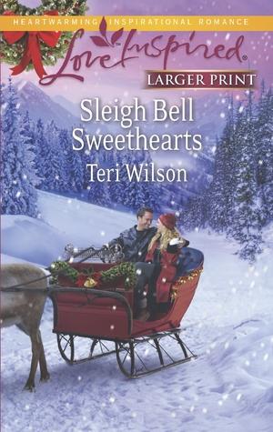 Sleigh Bell Sweethearts by Teri Wilson