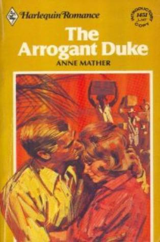 The Arrogant Duke by Anne Mather