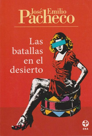 Las batallas en el desierto by José Emilio Pacheco