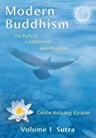 Modern Buddhism: The Path of Compassion and Wisdom - Volume 1 Sutra (Modern Buddhism, #1)
