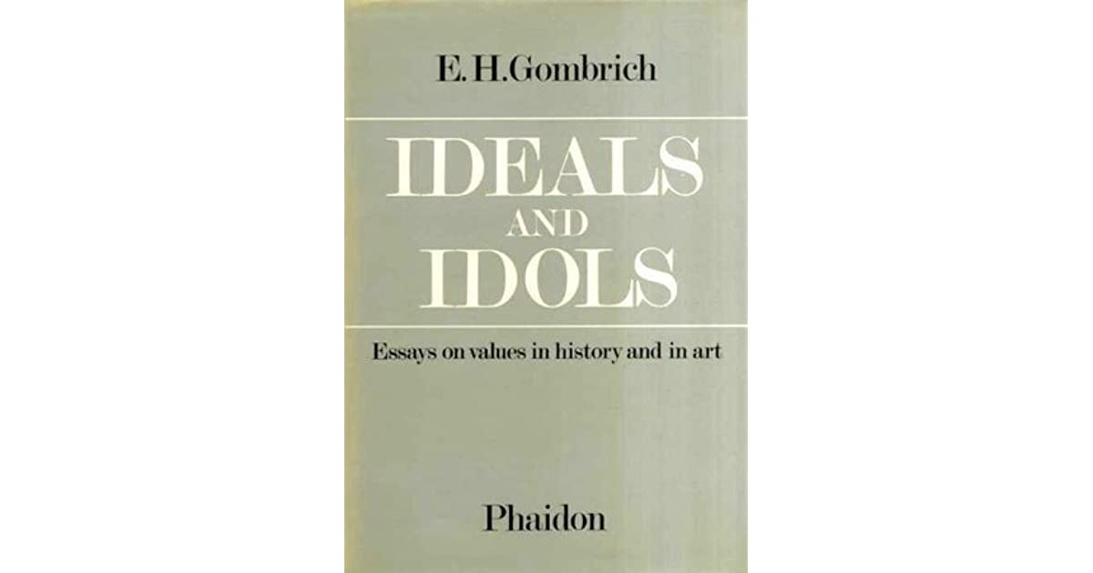 Ideals And Idols Essays On Values In History And In Art By Eh  Ideals And Idols Essays On Values In History And In Art By Eh Gombrich   Star Ratings Doing My Assignment also Best Essays In English  Essay For Science