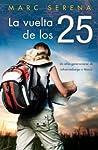 La Vuelta De Los 25 by Marc Serena