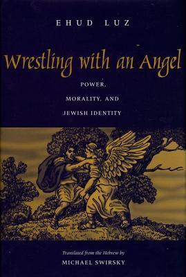 Wrestling With an Angel Power, Morality, and Jewish Identity