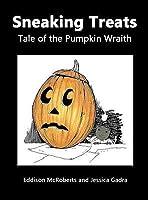 Sneaking Treats: Tale of the Pumpkin Wraith