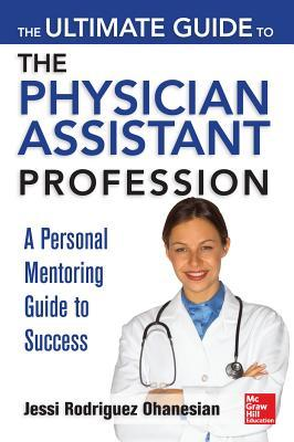 The Ultimate Guide to the Physician Assistant Profession