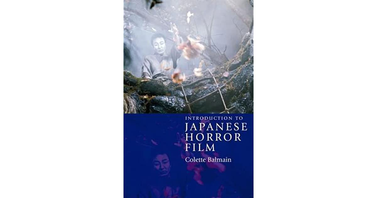 Introduction To Japanese Horror Film By Colette Balmain