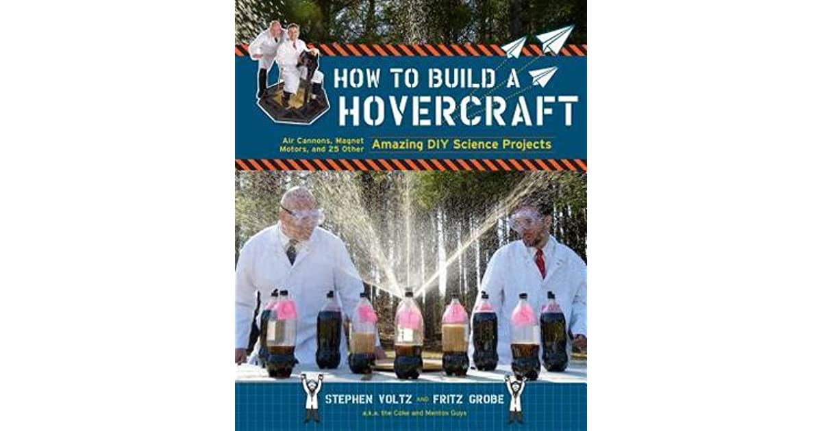 How to Build a Hovercraft: Air Cannons, Magnetic Motors, and