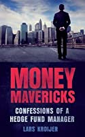 Money Mavericks PDF eBook: Confessions of a Hedge Fund Manager