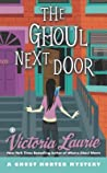 The Ghoul Next Door (Ghost Hunter Mystery, #8)