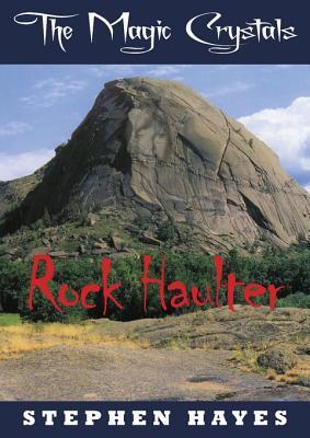 Rock Haulter (The Magic Crystals, #2)