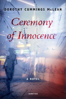 Ceremony of Innocence: A Novel