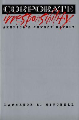 Corporate Irresponsibility: America's Newest Export