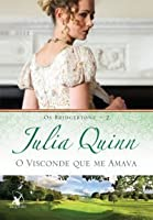 O Visconde Que Me Amava (Os Bridgertons, #2)