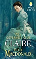 The Governess Club: Claire (The Governess Club, #1)