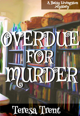 Overdue for Murder (Betsy Livingston / Pecan Bayou #2)