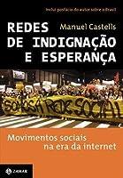 Redes de Indignação e Esperança: Movimentos Sociais na Era da Internet