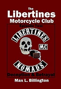 The Libertines Motorcycle Club: Deception and Betrayal ( Episode 2)
