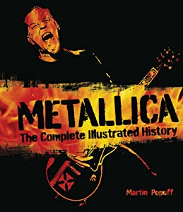 Metallica: The Complete Illustrated History