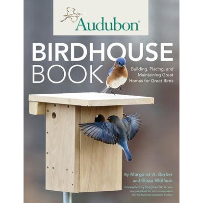 Audubon Birdhouse  Book Building  Placing and Maintaining