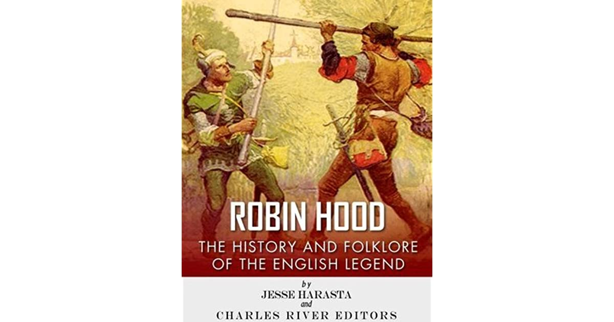 robin hood the history and folklore of the english legend. Black Bedroom Furniture Sets. Home Design Ideas