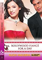 Bollywood Fiancé For A Day