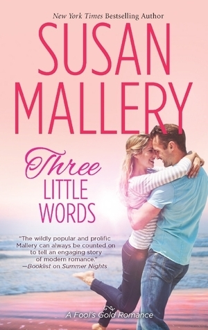 Three Little Words (Fool's Gold, #12)