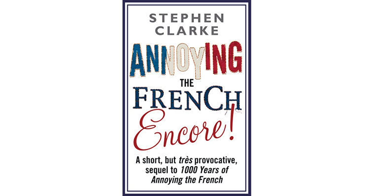 ets-sec.com: Annoying the French Encore eBook: Stephen Clarke: Kindle Store
