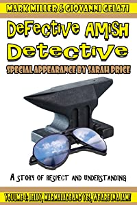 Jelly, Marmalade and Yes We Are In A Jam! (The Defective Amish Detective #4)