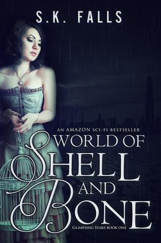 World of Shell and Bone (Glimpsing Stars, #1)