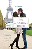 The Chocolate Touch (Amour et Chocolat #4)