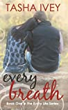 Every Breath (Every Life, #1)
