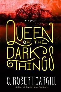 Queen of the Dark Things (Dreams & Shadows, #2)