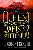Queen of the Dark Things (Dreams & Shadows, #2)