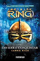 Dividir e conquistar (Infinity Ring, #2)