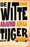De witte tijger by Aravind Adiga