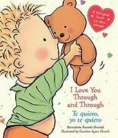 I Love You Through and Through / Te quiero, yo te quiero (Bilingual): (Bilingual)
