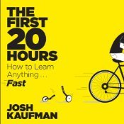 The First 20 Hours: How to Learn Anything...Fast (Audiobook)