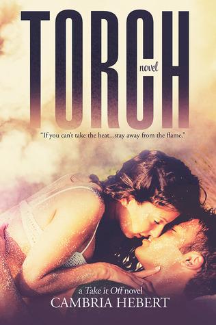 Torch (Take It Off, #1)