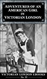 Adventures of an American Girl in Victorian London