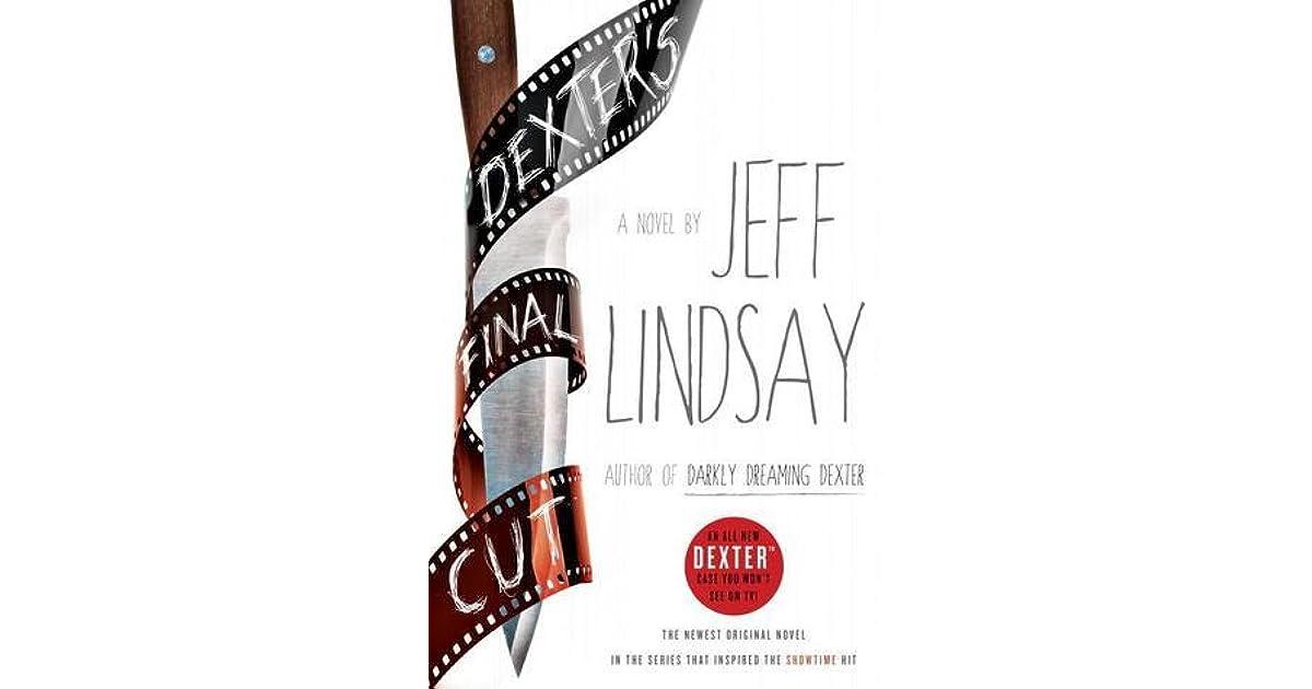 Dexter S Final Cut Dexter 7 By Jeff Lindsay