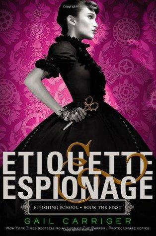 Etiquette and Espionage (Finishing School, #1)