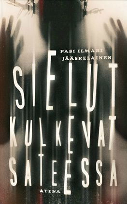 Sielut kulkevat sateessa by Pasi Ilmari Jääskeläinen