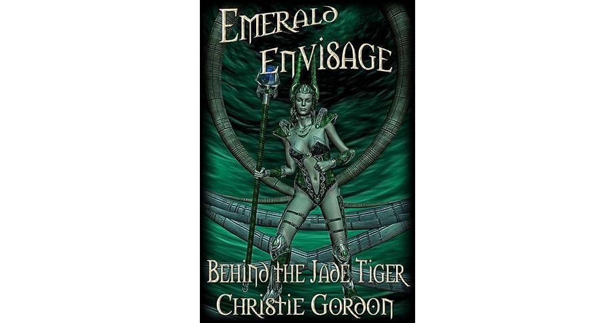 Behind the Jade Tiger (Emerald Envisage)