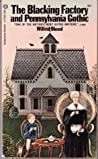 The Blacking Factory & Pennsylvania Gothic