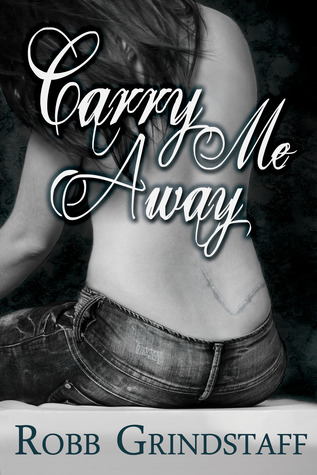 Carry Me Away by Robb Grindstaff